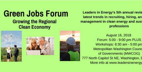 Growing Green Careers, Jobs, and Businesses for a Clean Economy — Attend the Green Jobs Forum on August 16th in DC to learn more!